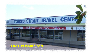 The old pearl shed now the Travel Centre
