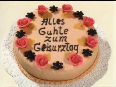 i slaved over the stove a whole day and baked you a german birthday cake apologies for the bad spelling